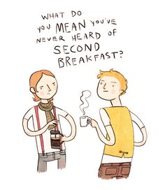 second breakfast is a fairly regular occurrence for me...