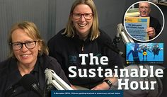 In The Sustainable Hour on 9 November 2016 we talk with State Waterwatch Coordinator Deirdre Murphy (left) and State EstuaryWatch Coordinator Rose Herben about the two citizen science programs and their new websites. And we talk with Tom O'Connor about…