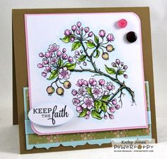 Inspired to Stamp: Keep the Faith. Happy Crabapples Stamp by Power Poppy, card design by Kathy Jones. I Choose Happy, Poppy Cards, Pretty Images, Keep The Faith, Pretty Cards, Copics, Flower Cards, Hello Everyone, Bloom