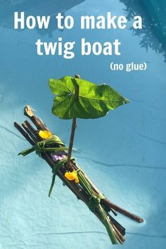 How to make a twig boat, Twig rafts, Stick boats or whever you call them are just the best fun to make. Simple nature craft activity to delight your child and something to play with after. Best of all it only uses natural materials and no glue is requitr Forest School Activities, Nature Activities, Outdoor Activities For Kids, Outdoor Learning, Summer Activities, Craft Activities, Toddler Activities, Kids Outdoor Crafts, Family Activities