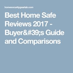 Best Home Safe Reviews 2017 - Buyer's Guide and Comparisons