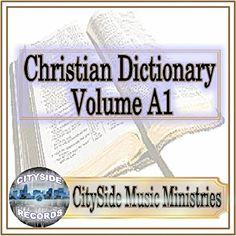 Christian Dictionary Vol. A1 Cityside Records,Christian Dictionary,Cityside Music Ministries https://www.amazon.com/dp/B01CL6MAJY/ref=cm_sw_r_pi_dp_aOj-wbESXBB4C
