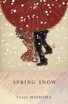 Spring Snow by Yukio Mishima, Click to Start Reading eBook, Yukio Mishima's Spring Snow is the first novel in his masterful tetralogy, The Sea of Fertility. Here