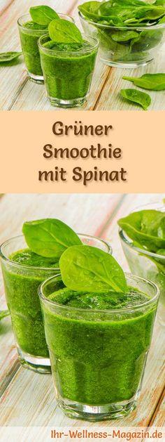 Rezept für einen Grünen Smoothie mit Spinat: Der gesunde grüne Spinat-Smoothie ist Low Carb, Low Fat, kalorienarm, entwässert und entgiftet ...
