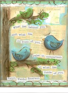 By Erin Leigh. what is inside of you. Quote by Ralph Waldo Emerson