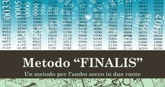 """Metodo """"FINALIS""""   Estrazioni del Lotto di oggi 19/07/2016, estrazioni del 10eLotto di oggi del 19/07/2016, estrazioni del Superenalotto di oggi del 19/07/2016, estrazioni del winforlife di oggi del 19/07/2016"""