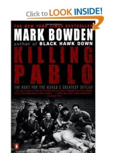 Killing Pablo: The Hunt for the World's Greatest Outlaw: Mark Bowden: 9780142000953: Amazon.com: Books