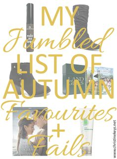 My Jumbled List Of Autumn Favourites And Fails — Christine Keys Community Boards, Homemaking, Fails, Keys, Books To Read, Autumn, Thoughts, My Love, Winter