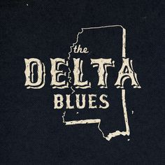 I long to walk in the land of the Delta Blues.