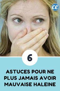6 Astuces Pour Ne Plus JAMAIS Avoir Mauvaise Haleine.
