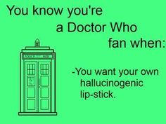You Know You're a Doctor Who Fan When... See more funny pics at killthehydra.com!