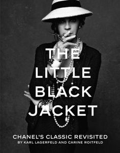 The Little Black Jacket book cover // Chanel, Carine Roitfeld, Karl Lagerfeld Karl Lagerfeld, Vogue Mexico, Carine Roitfeld, Bachelorette Pad, Chanel Jacket, Beauty Book, Cool Style, My Style, Thing 1
