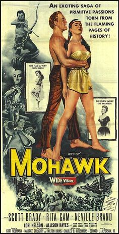 Mohawk (1956) Old Movie Posters, Classic Movie Posters, Movie Poster Art, Classic Movies, Theatre Posters, Gig Poster, Retro Posters, Old Movies, Vintage Movies