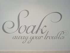 Soak away your troubles wall sticker Bathroom wall decal Bathroom Wall Stickers, Wall Stickers Quotes, Bathroom Wall Art, Wall Decal Sticker, Wall Transfers, Beautiful Wall, Wall Art Designs, Beautiful Bathrooms, Floral Arrangements