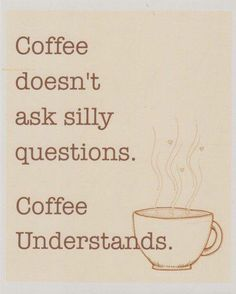 Coffee always makes me feel better:)