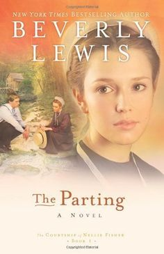 The Parting, from The Courtship of Nellie Fisher, Book 1 of 3, by Beverly Lewis
