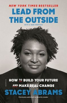*[PDF] [Books] Lead from the Outside: How to Build Your Future and Make Real Change By - Stacey Abrams Book Club Books, Books To Read, Book Nerd, Abrams Books, Economic Justice, Divorce And Kids, Gloria Steinem, Change, Beauty Makeup