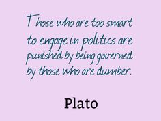 Awesome Quotes About Politics and Politicians. Find a quote from authors, poets, philosophers, politicians and more. Author Quotes, Wisdom Quotes, Life Quotes, Philosophical Quotes, Political Quotes, Favorite Quotes, Best Quotes, Awesome Quotes, Plato Quotes