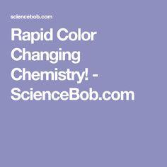 Rapid Color Changing Chemistry! - ScienceBob.com