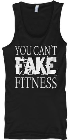 You Can't Fake Fitness Black Tank Top Front, Fitness, gyms, gym, weightlifting, exercise, running, cross training, workouts, nutrition, diet, in shape, running, football, cardio, aerobics, weight training, fitness training, fitness shirts, $19.99 #trainingfitness