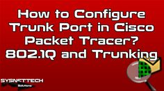 █ How to Configure Trunk Port in Cisco Packet Tracer? | SYSNETTECH Solutions ───────────────────────────────────────── █ Watch the Video ► https://www.youtube.com/watch?v=-58srzg0SHo ───────────────────────────────────────── #Cisco #CCNA #CiscoCCNA #CiscoNetworking #CiscoTrunk #Trunk #TrunkPort #CiscoLearning #CiscoLessons #CiscoPacketTracer #PacketTracer #CiscoCCENT #CCENT #CiscoSwitch #Switch #IT #8021Q #Trunking