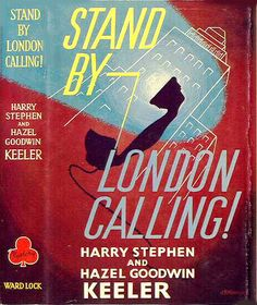 Stand By... London calling! Harry Stephen Keeker