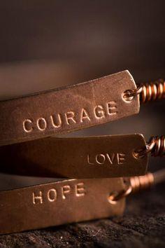 Courage  Love  Hope