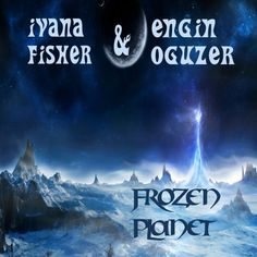 Ivana J Fisher & Engin Oguzer    Frozen Planet by Ivana Fisher IJF on SoundCloud