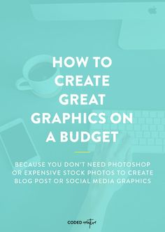 How to Create Great Graphics on a Budget