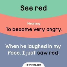 Idiom of the day: See red.  Meaning: To become very angry.  #idiom #idioms #english #learnenglish #seered