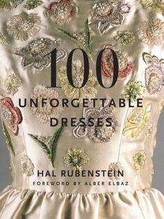 BARNES & NOBLE | 100 Unforgettable Dresses by Hal Rubenstein, HarperCollins Publishers | NOOK Book (eBook), Hardcover