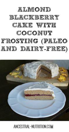 Paleo Almond Blackberry Cake With Coconut Frosting #Dairy Free