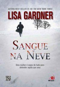 Confiram a #Resenha de SANGUE NA NEVE da  LISA GARDNER, publicado pela @Novo_Conceito.