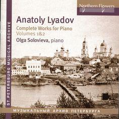 Lyadov: Complete Works for Piano, Vols. 1 & 2-Olga Solovieva-Northern Flowers