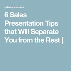 6 Sales Presentation Tips that Will Separate You from the Rest Cold Calling Scripts, Sales Presentation, Email Templates, Separate, No Response, Rest, Tips, Pull Apart, Advice