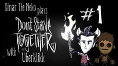 Don't Starve Together w/ Uberklikk #1