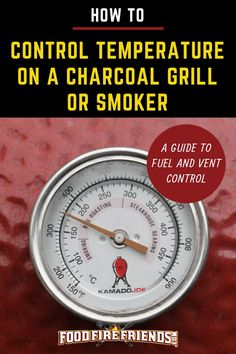 Controlling the temperature on a charcoal grill or smoker needs skill. Its not as easy as turning a dial like on a gas or electric grill. Heres how to do itits easy when you know how! - Charcoal Grills - Ideas of Charcoal Grills Charcoal Grill Smoker, Best Charcoal Grill, Charcoal Bbq, Grill With Smoker, Gas Smoker, Drum Smoker, Kamado Grill, Bbq Grill, Grilling Burgers
