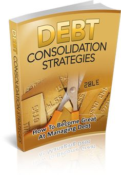 "Debt Consolidation Strategies Comes with Master Resale/Giveaway Rights!  ""How A New Debt Consolidation Strategies Help Me Break Free From My Debt!"""