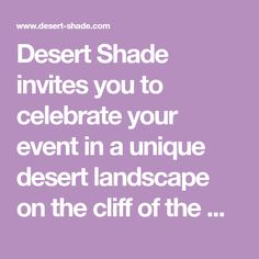 Desert Shade invites you to celebrate your event in a unique desert landscape on the cliff of the Ramon Crater.