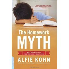 The Homework Myth: Why Our Kids Get Too Much of a Bad Thing (Paperback)  http://www.amazon.com/dp/0738211117/?tag=trafficwebcli-20  0738211117