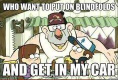 Gruncle Stan is my role model.