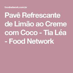 Pavê Refrescante de Limão ao Creme com Coco - Tia Léa - Food Network