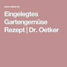 Eingelegtes Gartengemüse Rezept | Dr. Oetker