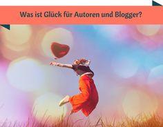 Veras Welt - Was ist Glück für Autoren und Blogger? http://veraswelt.coni.de/blog/dx/was-ist-glueck-fuer-autoren-und-blogger.htm