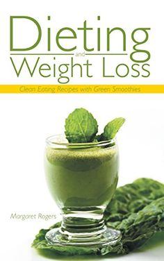 Dieting and Weight Loss Clean Eating Recipes with Green Smoothies * To view further for this item, visit the image link.