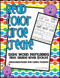 Read Color Circle Create Sight Word Printables- First grade Dolch!  She also has pre-primer and primer packets.  I would want all in order to do it as either morning work or a center.