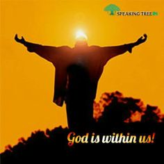 Why search anywhere and everywhere when God is within us?