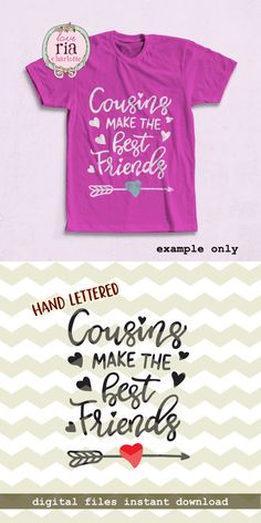 Cousins make the best friends, cute fun love arrow hand lettered digital cut files, SVG, DXF, studio3 for cricut, silhouette cameo, decals