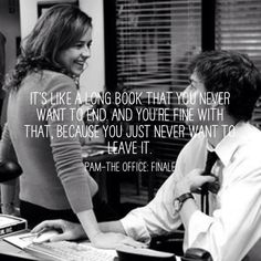 Pam's description of her relationship with Jim. Jim and Pam - The Office Finale. Adorable.