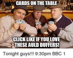 Jack And Victor, Still Game, Cards On The Table, British Comedy, Last Episode, Comedy Show, Pints, Love You, My Love